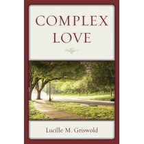 Complex Love by Lucille M. Griswold, 9780761862802