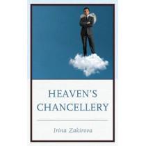 Heaven's Chancellery by Irina Zakirova, 9780761864523