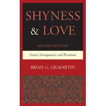 Shyness & Love: Causes, Consequences, and Treatment by Brian G. Gilmartin, 9780761865575