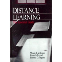 Distance Learning: The Essential Guide by Marcia L. Williams, 9780761914419