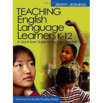 Teaching English Language Learners K-12: A Quick-Start Guide for the New Teacher by Jerry Jesness, 9780761931867