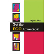 Get the Ego Advantage! by Anjana Sen, 9780761935032