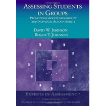 Assessing Students in Groups: Promoting Group Responsibility and Individual Accountability by Dianne Johnson, 9780761939474
