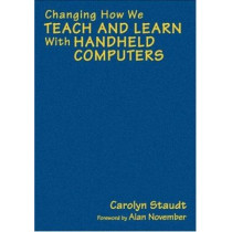 Changing How We Teach and Learn With Handheld Computers by Carolyn Staudt, 9780761939955
