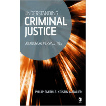 Understanding Criminal Justice: Sociological Perspectives by Philip D. Smith, 9780761940326