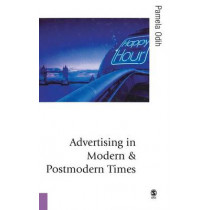 Advertising in Modern and Postmodern Times by Pamela Odih, 9780761941903