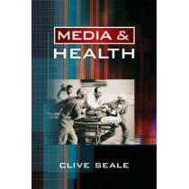 Media and Health by Clive Seale, 9780761947295