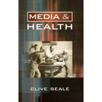 Media and Health by Clive Seale, 9780761947301