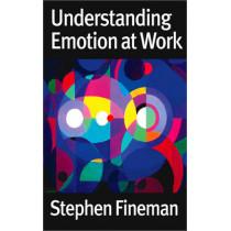 Understanding Emotion at Work by Stephen Fineman, 9780761947905