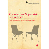 Counselling Supervision in Context by Michael Carroll, 9780761957898