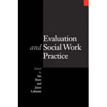 Evaluation and Social Work Practice by Ian Shaw, 9780761957935