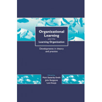 Organizational Learning and the Learning Organization: Developments in Theory and Practice by Mark Easterby-Smith, 9780761959168