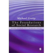 The Foundations of Social Research: Meaning and Perspective in the Research Process by Michael Crotty, 9780761961062