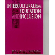 Interculturalism, Education and Inclusion by Jagdish S. Gundara, 9780761966227