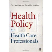Health Policy for Health Care Professionals by Peter L. Bradshaw, 9780761974000