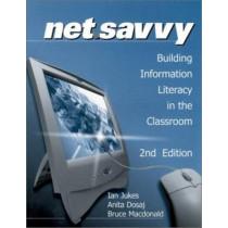 NetSavvy: Building Information Literacy in the Classroom by Ian Jukes, 9780761975649