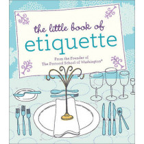 The Little Book of Etiquette by Dorothea Johnson, 9780762441488