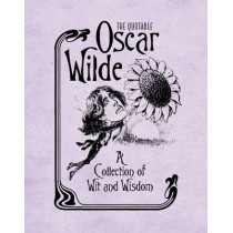 The Quotable Oscar Wilde: A Collection of Wit and Wisdom by Running Press, 9780762449828