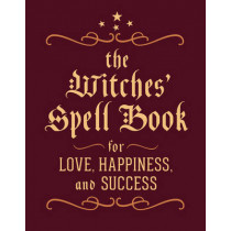 The Witches' Spell Book: For Love, Happiness, and Success by Cerridwen Greenleaf, 9780762450817