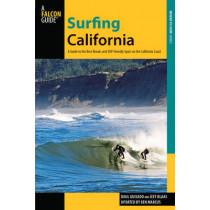 Surfing California: A Guide To The Best Breaks And Sup-Friendly Spots On The California Coast by Raul Guisado, 9780762781645