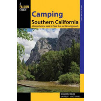 Camping Southern California: A Comprehensive Guide To Public Tent And Rv Campgrounds by Bruce Grubbs, 9780762781843