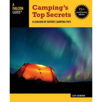 Camping's Top Secrets: A Lexicon Of Expert Camping Tips by Cliff Jacobson, 9780762781850