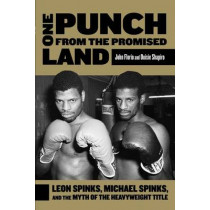 One Punch from the Promised Land: Leon Spinks, Michael Spinks, And The Myth Of The Heavyweight Title by John Florio, 9780762783007