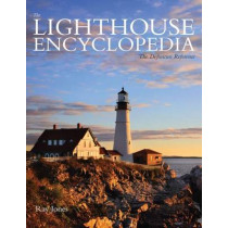 Lighthouse Encyclopedia: The Definitive Reference by Ray Jones, 9780762786701