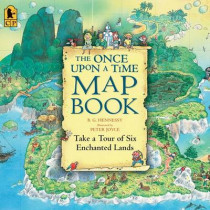 The Once Upon a Time Map Book by B G Hennessy, 9780763626822