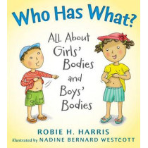 Who Has What?: All about Girls' Bodies and Boys' Bodies by Robie H Harris, 9780763629311