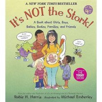 It's Not the Stork!: A Book About Girls, Boys, Babies, Bodies, Families and Friends by Robie H. Harris, 9780763633318