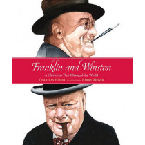 Franklin and Winston: A Christmas That Changed the World by Douglas Wood, 9780763633837