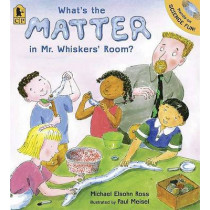 What's The Matter In Mr Whiskers' Room? by Michael Elsohn Ross, 9780763635664
