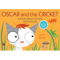 Oscar and the Cricket: A Book about Moving and Rolling by Geoff Waring, 9780763645120