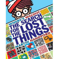 Where's Waldo? the Search for the Lost Things by Martin Handford, 9780763658328