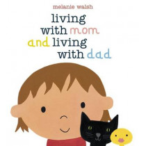 Living with Mom and Living with Dad by Melanie Walsh, 9780763658694