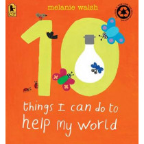 10 Things I Can Do to Help My World by Melanie Walsh, 9780763659196