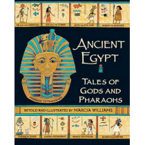 Ancient Egypt: Tales of Gods and Pharaohs by Marcia Williams, 9780763663155
