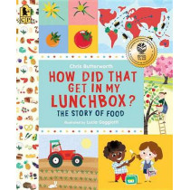 How Did That Get in My Lunchbox?: The Story of Food by Chris Butterworth, 9780763665036