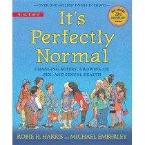 It's Perfectly Normal: Changing Bodies, Growing Up, Sex, and Sexual Health by Robie H Harris, 9780763668723