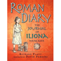 Roman Diary: The Journal of Iliona, Young Slave by Richard Platt, 9780763670535