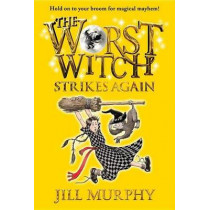 The Worst Witch Strikes Again by Jill Murphy, 9780763672577