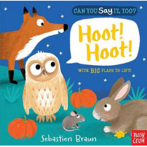 Can You Say It, Too? Hoot! Hoot! by Nosy Crow, 9780763675882