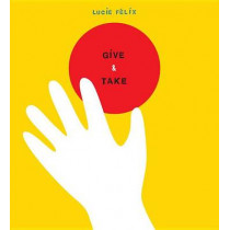 Give and Take by Lucie Felix, 9780763690113