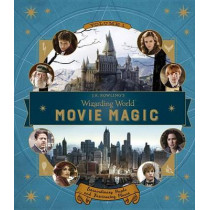 J.K. Rowling's Wizarding World: Movie Magic Volume One: Extraordinary People and Fascinating Places by Jody Revenson, 9780763695828