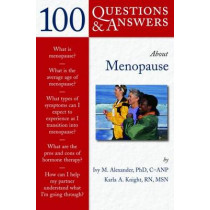 100 Questions  &  Answers About Menopause by Ivy M. Alexander, 9780763727291