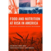 Food And Nutrition At Risk In America: Food Insecurity, Biotechnology, Food Safety And Bioterrorism by Tamara Crutchley Bushell, 9780763754082