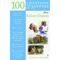 100 Questions  &  Answers About Kidney Dialysis by Lawrence E. Stam, 9780763754174
