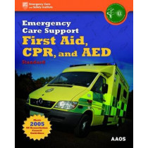 Emergency Care Support First Aid, CPR, And AED Standard by British Paramedic Association, 9780763755683