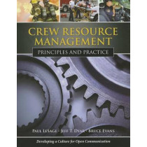 Crew Resource Management: Principles And Practice by Paul LeSage, 9780763771782